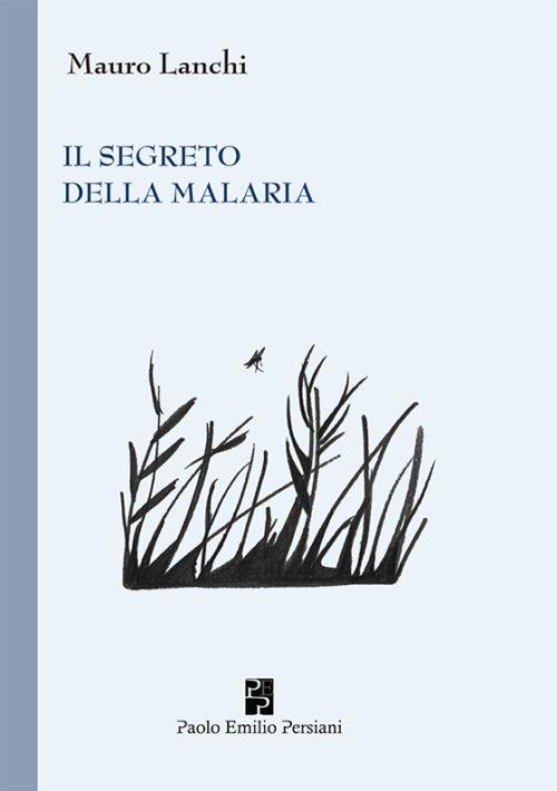 Il segreto della malaria Mauro Lanchi