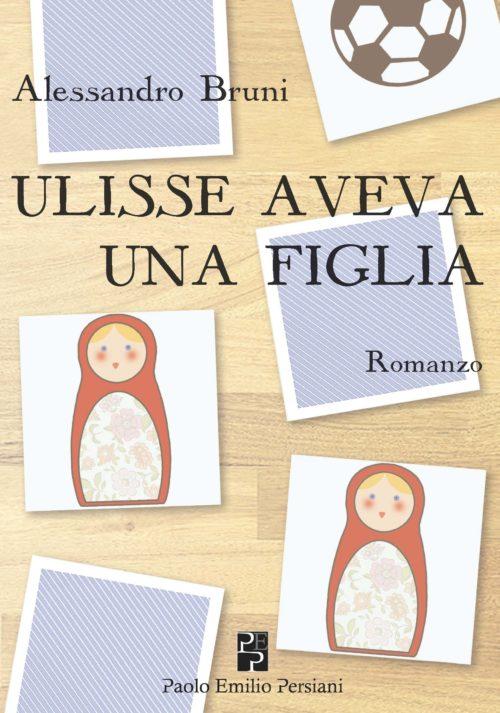 Ulisse Aveva Una Figlia – Alessandro Bruni