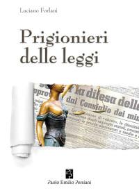 Prigionieri delle leggi Luciano Forlani
