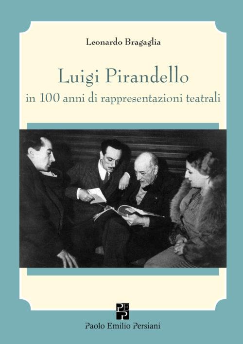 Luigi-Pirandello In 100 anni di rappresentazioni teatrali_cover