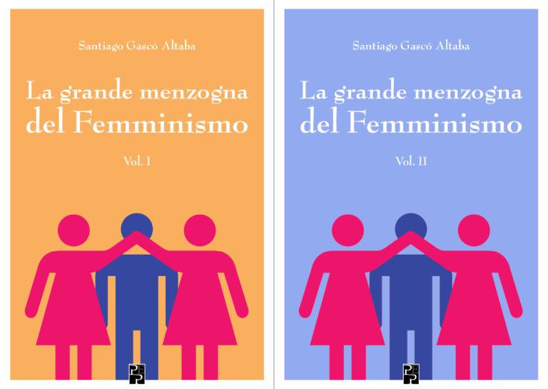 La grande menzogna del Femminismo volume 1 e 2